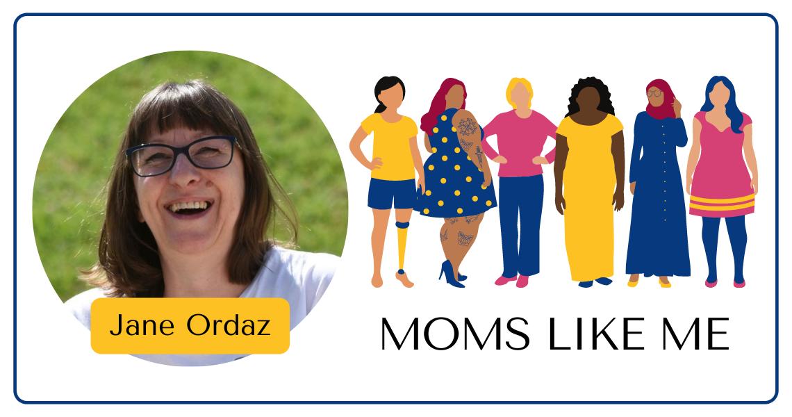 MOMS LIKE ME with Jane Ordaz