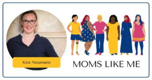 Read more about the article MOMS LIKE ME with Kira
