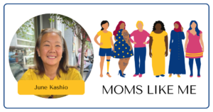Read more about the article MOMS LIKE ME with June