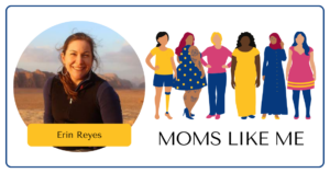 Read more about the article MOMS LIKE ME with Erin
