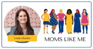 Read more about the article MOMS LIKE ME with Linda